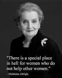 Madeleine Albright's quote regarding women.